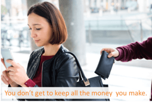 pickpocket taking wallet from handbag - you don't get to keep everything you make
