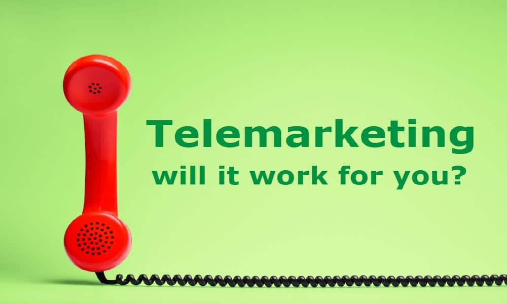 Will telemarketing work for you?