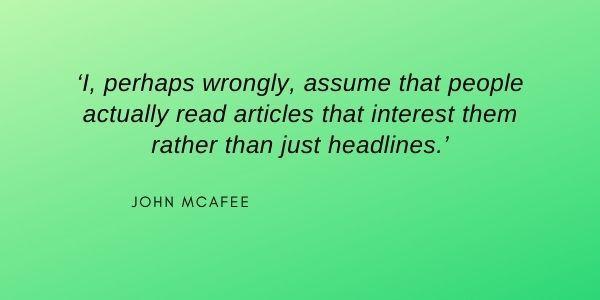people-interest-in-reading-headlines-John-McAfee-quote